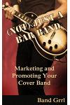(not) Just a Bar Band: Marketing & Promoting Your Cover Band