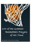 100 of the Greatest Basketball Players of All Time