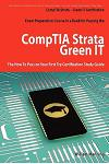 Comptia Strata - Green It Certification Exam Preparation Course in a Book for Passing the Comptia Strata - Green It Exam - The How to Pass on Your Fir
