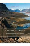 Baffin Island: Field Research and High Arctic Adventure, 1961-67