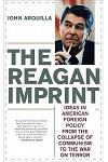 The Reagan Imprint: Ideas in American Foreign Policy from the Collapse of Communism to the War on Terror