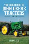 The Field Guide to John Deere Tractors: 1892-1991