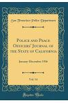 Police and Peace Officers' Journal of the State of California, Vol. 14: January-December 1936 (Classic Reprint)