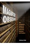 Magnificent Obsession: The Outrageous History of Film Buffs, Collectors, Scholars, and Fanatics