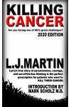 Killing Cancer: One man's journey down the cancer trail...twice.