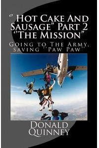 '' Hot Cake and Sausage'' Part 2 ''the Mission'': Going to the Army, Saving ''paw Paw''