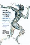 Sport, Physical Culture, and the Moving Body: Materialisms, Technologies, Ecologies