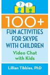 100+ Fun Activities for Skype with Children: Video Chat with Kids