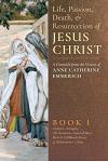 The Life, Passion, Death and Resurrection of Jesus Christ, Book I