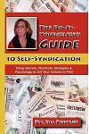 The Do-It-Yourselfer's Guide to Self-Syndication: Using Secrets, Shortcuts, Strategies & Psychology to Get Your Column in Print