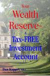 Your Wealth Reservetm: A Tax-Free Investment Account