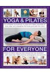 Yoga & Pilates for Everyone: A Complete Sourcebook of Yoga and Pilates Exercises to Tone and Strengthen the Body and Calm the Mind, with 1800 Pract