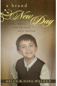 A Brand New Day: Faith, Music, and Victory Over Autism