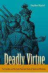 Deadly Virtue: Fort Caroline and the Early Protestant Roots of American Whiteness