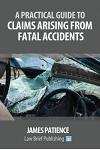 A Practical Guide to Claims Arising from Fatal Accidents