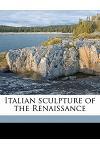 Italian Sculpture of the Renaissance