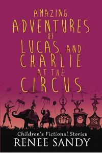 Amazing Adventures of Lucas and Charlie at the Circus