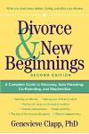 Divorce and New Beginnings: A Complete Guide to Recovery, Solo Parenting, Co-Parenting, and Stepfamilies
