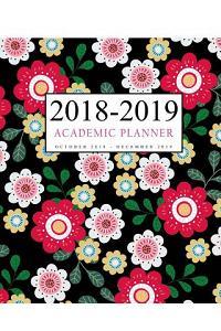 2018-2019 Academic Planner: 15 Month Weekly and Monthly Planner, Yearly Planner, Daily, Academic Planner Calendar, Agenda Schedule Organizer, Agen