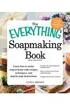 The Everything Soapmaking Book: Learn How to Make Soap at Home with Recipes, Techniques, and Step-By-Step Instructions - Purchase the Right Equipment