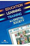 EDUCATION LEARNING & TRAINING IN A DIGITAL SOCIETY