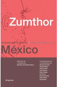 Zumthor in Mexico: Swiss Architects in Mexico