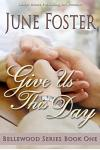 Bellewood Book One: Give Us This Day (Volume 1)