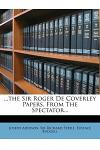 ...the Sir Roger de Coverley Papers, from the Spectator...