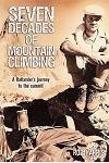 Seven Decades of Mountain Climbing: A Flatlander's Journey to the Summit