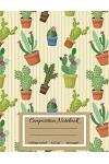 Composition Notebook: Cactus Composition Notebook College Ruled: 110 Blank Lined Page, Softcover, Notes Journal for Boys, Kids, Girls, Teens