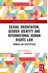 Sexual Orientation, Gender Identity and International Human Rights Law: Common Law Perspectives