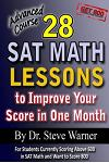 28 SAT Math Lessons to Improve Your Score in One Month - Advanced Course: For Students Currently Scoring Above 600 in SAT Math and Want to Score 800