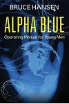 Alpha Blue: Operating Manual for Young Men