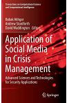 Application of Social Media in Crisis Management: Advanced Sciences and Technologies for Security Applications