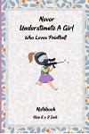 Never Underestimate A Girl Who Loves Paintball: Funny Paintball Notebook Gift For Paintball Lover - Funny Paintball Sports Player Gift.Perfect for Ath