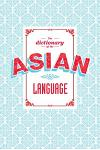 The Dictionary of the Asian Language