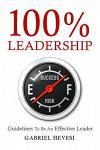 100% Leadership: Guidelines for Successful Leaders