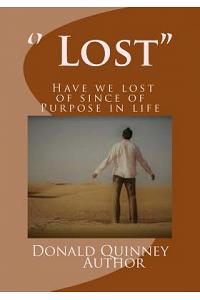 '' Lost'': '' Have We Lost of Since of Purpose in Life''