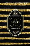 Be Grateful: Gratitude Diaries - Golden Style Design (Size 6x9