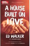 A House Built on Love: The Enterprising Team Creating Homes for the Homeless