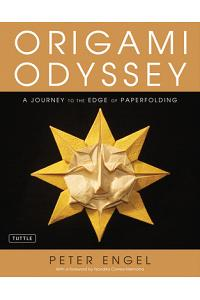 Origami Odyssey: A Journey to the Edge of Paperfolding: Includes Origami Book with 21 Original Projects & Instructional DVD [With DVD]