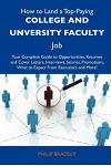 How to Land a Top-Paying College and Unversity Faculty Job: Your Complete Guide to Opportunities, Resumes and Cover Letters, Interviews, Salaries, Pro