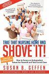 Take That Nursing Home and Shove It!