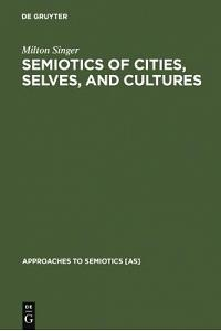 Semiotics of Cities, Selves, and Cultures