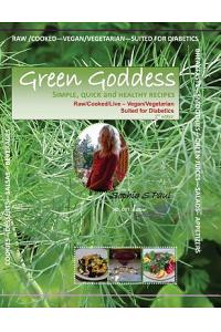 GREEN GODDESS - simple, quick and healthy recipes: Raw/Cooked/Live/Vegan/Vegetarian/Diabetic