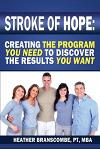 Stroke of Hope: Creating the program you need to discover the results you want