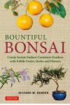Bountiful Bonsai: Create Instant Indoor Container Gardens with Edible Fruits, Herbs and Flowers
