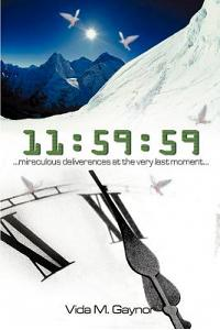11: 59:59: Miraculous Deliverances at the Very Last Moment