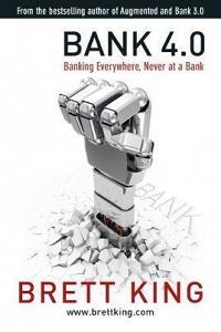 Bank 4.0 : Banking everywhere, never at a bank