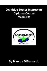 Cognitive Soccer Instructors Diploma Course: Module #4